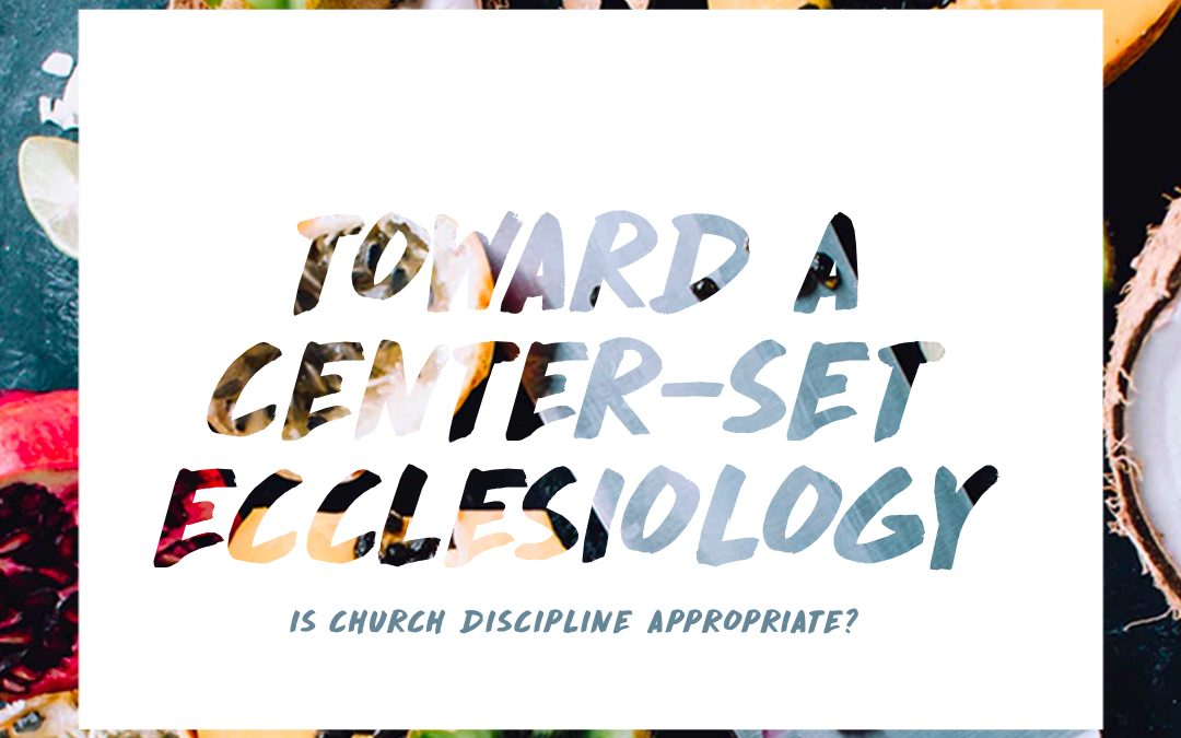 Towards a Vineyard Center-Set Ecclesiology: Is Church Discipline Appropriate?