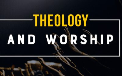 Connecting Theology to Worship & Discipleship