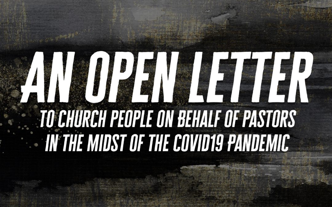 An Open Letter to Church People on Behalf of Pastors in the Midst of the COVID19 Pandemic